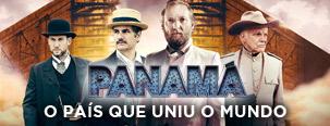 PANAMÁ - O PAÍS QUE UNIU O MUNDO