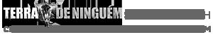 TERA DE NINGUÉM - CLIQUE AQUI E SAIBA MAIS